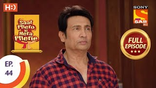 Saat Phero Ki Hera Pherie - Ep 44 - Full Episode - 27th April, 2018
