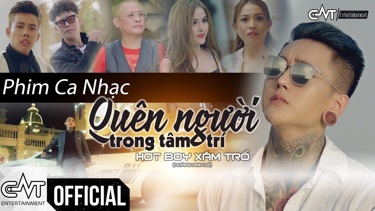 Phim Ca Nhạc 2019 | Quên Người Trong Tâm Trí – Hot Boy Xăm Trổ, Tùng Sơn, Bảo Tủn, Tấn Bo, Yến Xôi