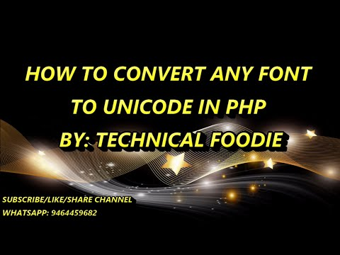 HOW TO MAKE ANY FONT TO UNICODE FONT CONVERTER IN PHP (IN VIDEO ANMOL-UNICODE) By: Technical Foodie