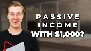 How To Make Passive Income With Only $1000