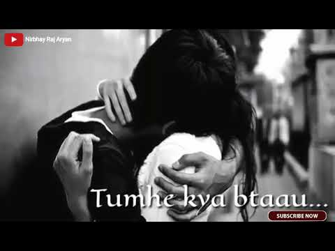 Tumhe kya batau tum mere kya ho HD Whatsapp status|| Female version