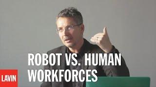 Tom Wujec: Robot vs. Human Workforces