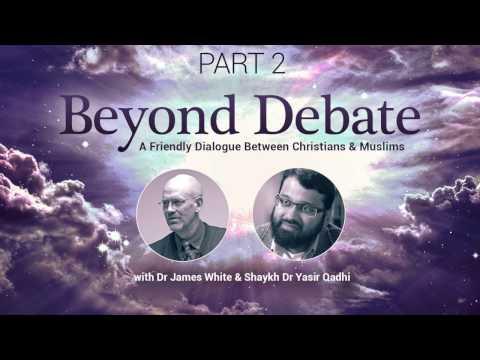 Christian Muslim Dialogue Pt.2   Dr. James White & Dr. Yasir Qadhi