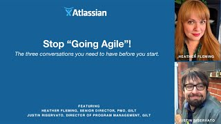 "Stop ""Going Agile""! The three conversations you need to have before you start - Gilt - Webinar"