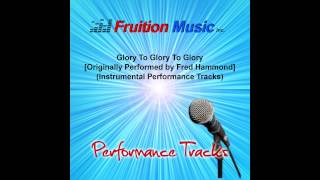Glory to Glory to Glory (Low Key) [Originally by Fred Hammond] [Instrumental Track] SAMPLE