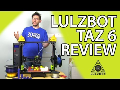3D Printing: Lulzbot TAZ 6 3D Printer Review