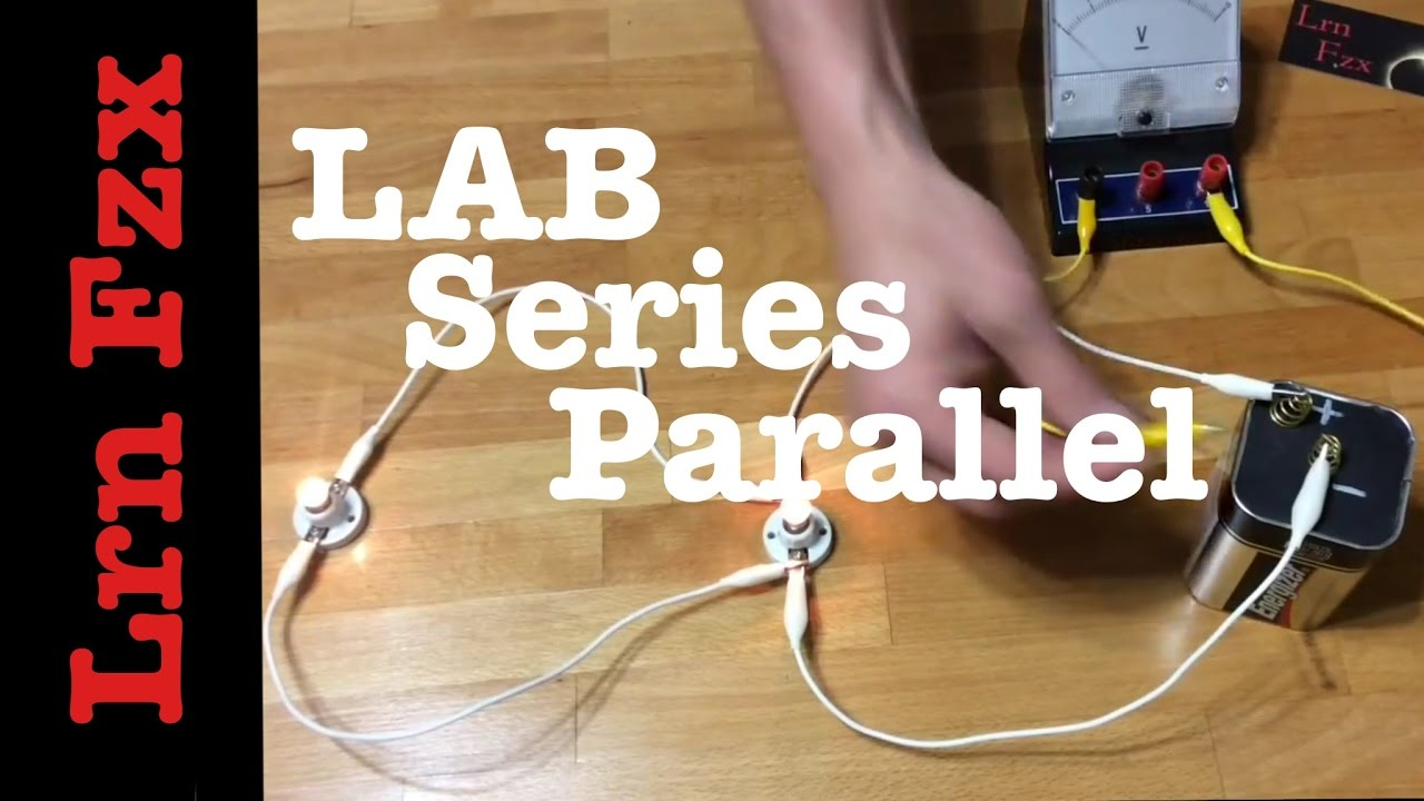 Series And Parallel Circuits Lab Youtube What Are