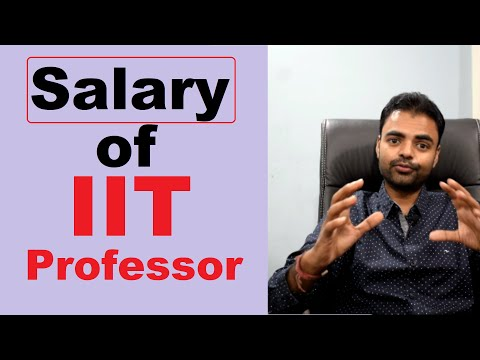 Salary Of IIT Assistant, Associate, Professor, How To Become Professor In IIT/NIT In India In Hindi