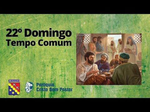 22° Domingo do Tempo Comum 29.08.2021