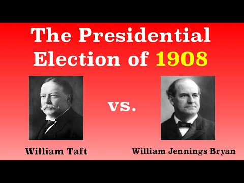 The American Presidential Election of 1908
