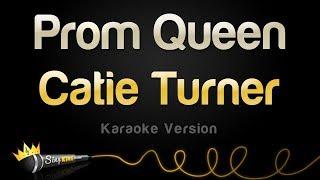Catie Turner - Prom Queen (Karaoke Version)