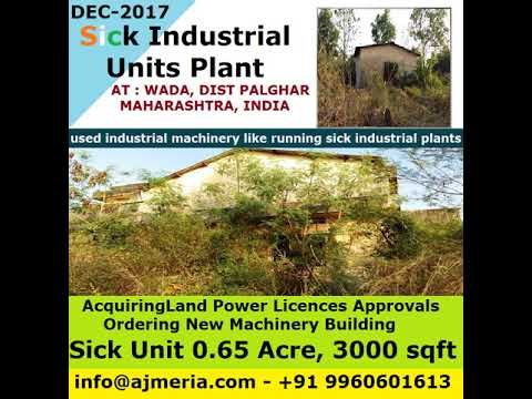 Sick Industrial Units Plant in Wada,used industrial machinery like running sick industrial plants in