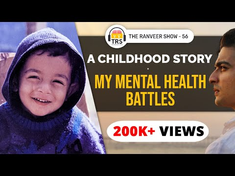 My Honest Childhood Story - How I Overcame Pain & Self Doubt | The Ranveer Show 56
