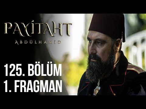 مسلسل السلطان عبد الحميد الثاني الحلقة 125