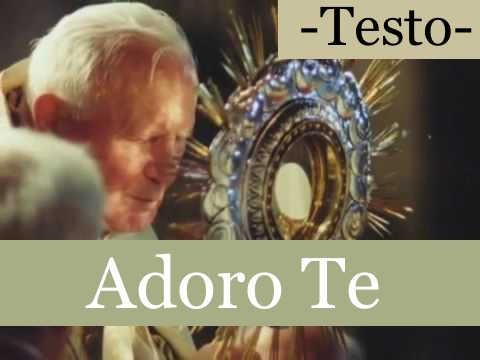 Adoro Te, o mio Signore. ( Testo) | La Luce di Maria