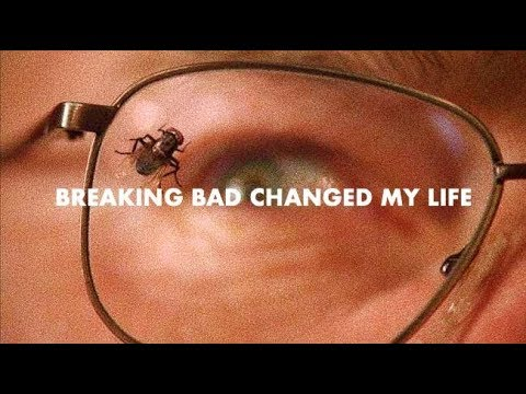How Breaking Bad Changed My Life