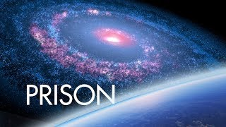 The Prison Planet of our Universe