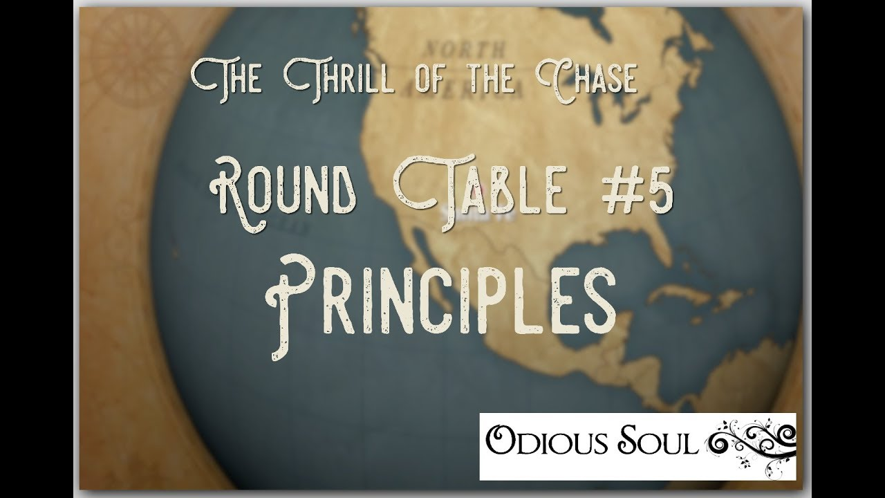 The Thrill of the Chase Round Table #5 Principles - The