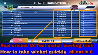 Real cricket 18 10 ball m 10 wickets kaise le test match me  || How to take wicket quickly in RC18