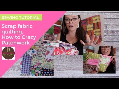 scrap-fabric-ideas- -crazy-patchwork-quilting-how-to -sewing-tutorial