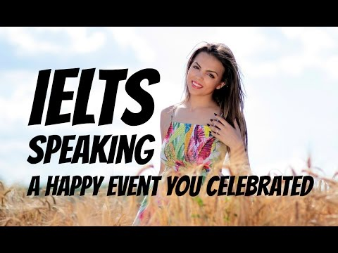 IELTS SPEAKING | A happy event you celebrated