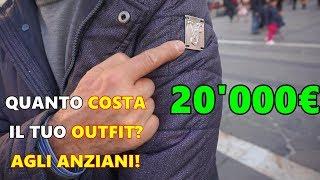 Quanto COSTA il tuo OUTFIT? [AGLI ANZIANI] 20'000€