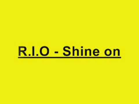 R.I.O Shine on - Lyrics
