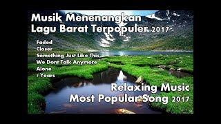 Lagu Barat Terpopuler 2017 Versi Orkestra | Musik Menenangkan | Cocok Saat Bekerja Dan Tidur