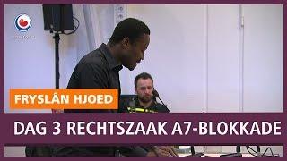 REPO: Dag drie van de rechtszaak tegen de A7-blokkeerders