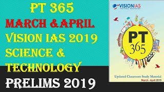 PT 365 MARCH N APRIL 2019 SCIENCE AND TECHNOLOGY :VISION IAS CURRENT AFFAIRS-UPSC/STATE_PSC/RBI/SSC