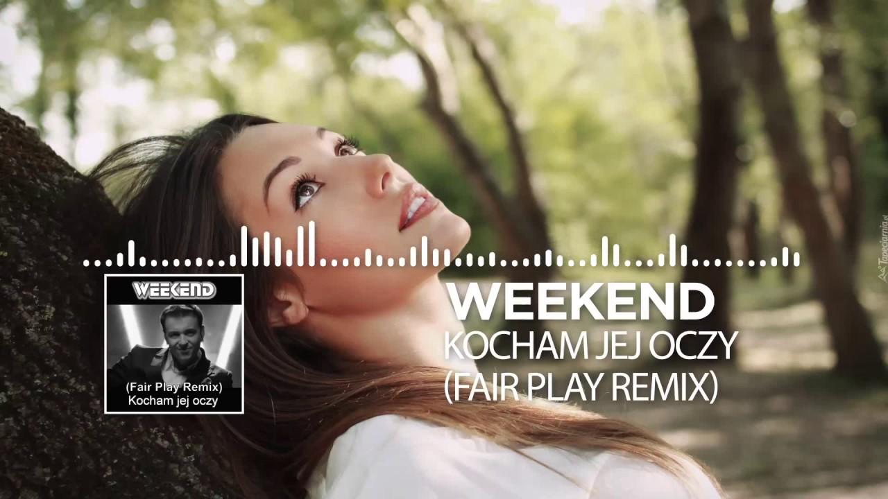 Weekend – Kocham jej oczy (Fair Play Remix) 2017