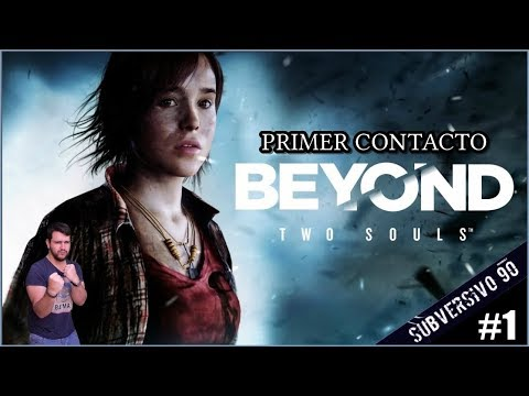 BEYOND TWO SOULS | Gameplay Español #1 PRIMER CONTACTO