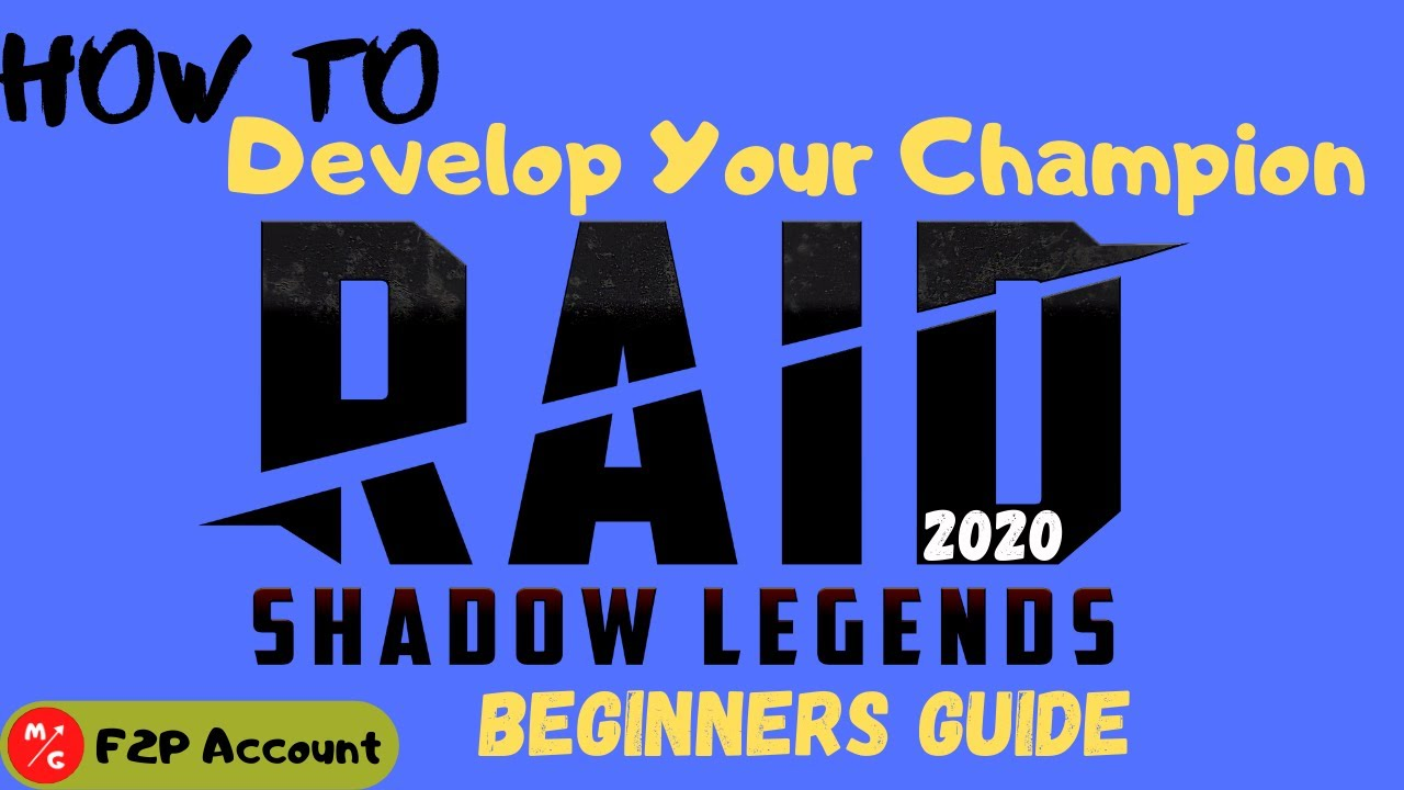 [F2P] RAID SHADOW LEGENDS Beginners Guide and Tips 2020 | How to Develop your Champion!