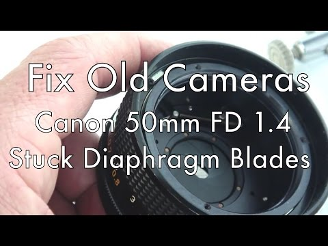 Fix Old Cameras: Canon 50mm 1.4 FD  Stuck Diaphragm