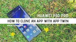 How to Clone Apps Using App Twin on Huawei P30 Pro