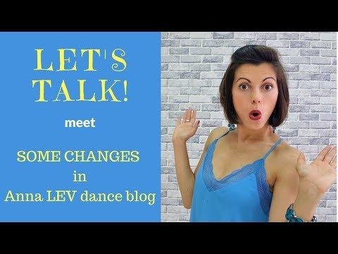 Let's talk! Meet some changes in Anna LEV dance blog!
