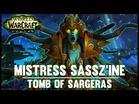 Mistress Sassz'ine - Tomb of Sargeras - 7.2 PTR - FATBOSS