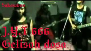 J.Y.T. 666 - Gelisah dosa