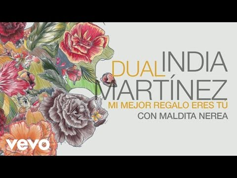 India Martinez - Mi Mejor Regalo Eres Tu (Audio) ft. Maldita Nerea