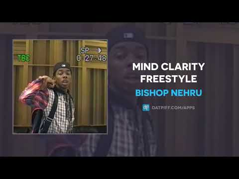 Bishop Nehru - Mind Clarity Freestyle (AUDIO)