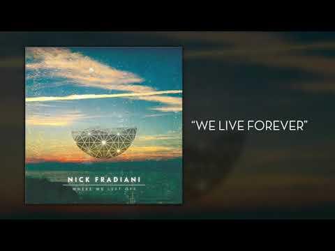Nick Fradiani - We Live Forever (Audio)