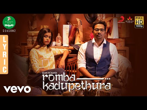 7UP Madras Gig - Season 2 - Romba Kadupethura Lyric   Sean Roldan