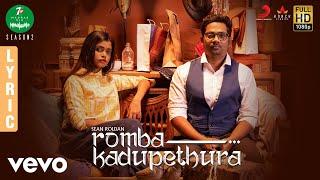 7UP Madras Gig Season 2 Romba Kadupethura Lyric Sean Roldan