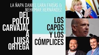 DEL POLLO CARVAJAL A LUISA ORTEGA | LA ÑAPA | DANIEL LARA FARÍAS & NEHOMAR HERNÁNDEZ