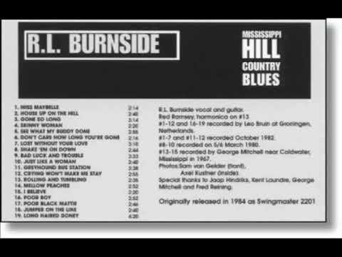 R.L Burnside - Mississippi Hill Country Blues (Full Album)