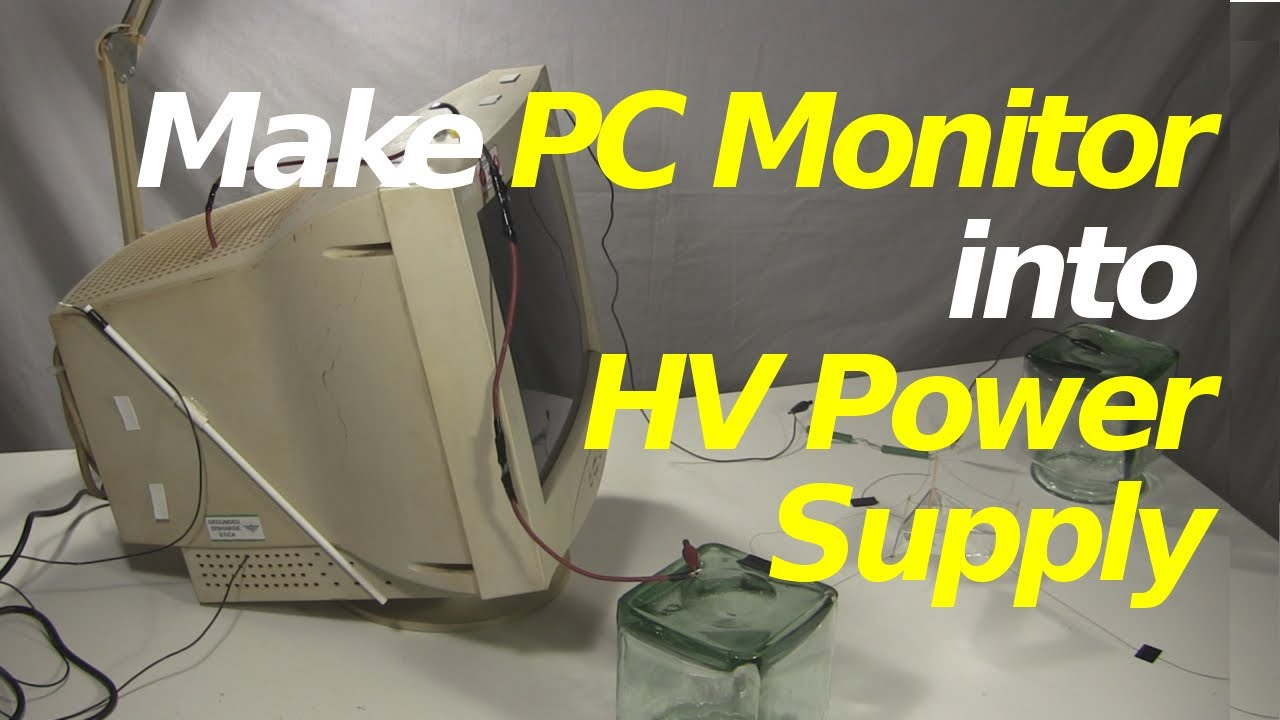 High Voltage Computer : How to make pc computer monitor into high voltage power