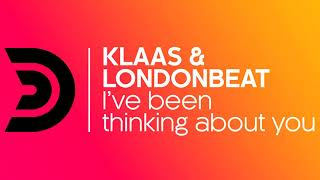 KLAAS & LONDONBEAT - I've been thinking about you (JayDom remix) [Official]