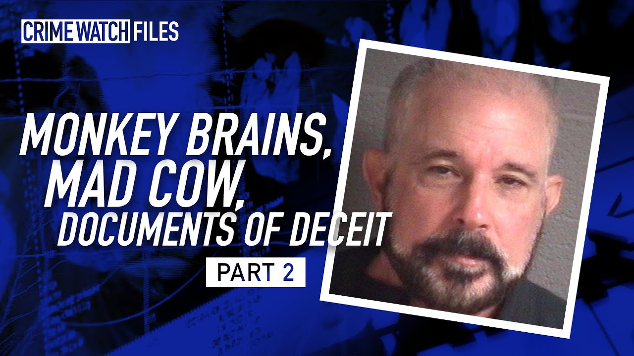 Monkey brains, Mad Cow, documents of deceit: Millionaire's plot to fake death Pt 2 - CWD Files