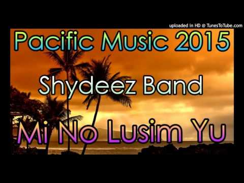 Shydeez Band - Mi No Lusim Yu (Pacific Music 2015)