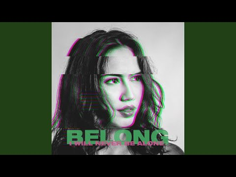 Belong (I Will Never Be Alone)
